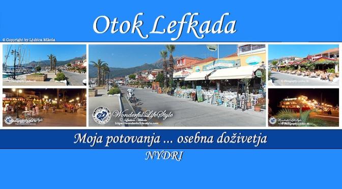 Otok Lefkada – osebna doživetja … letovišče Nydri