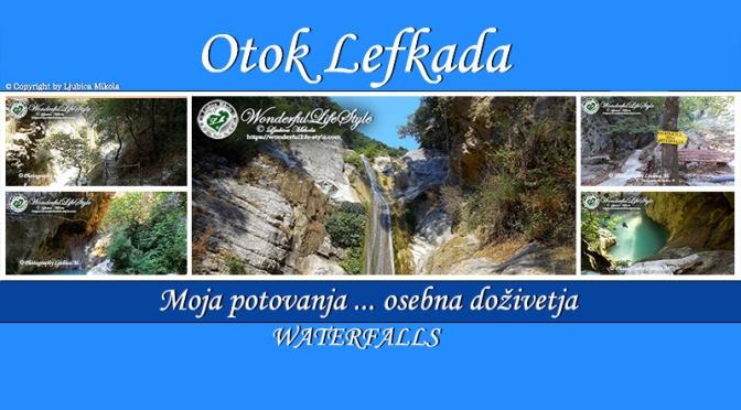 Otok Lefkada – osebna doživetja … Waterfalls