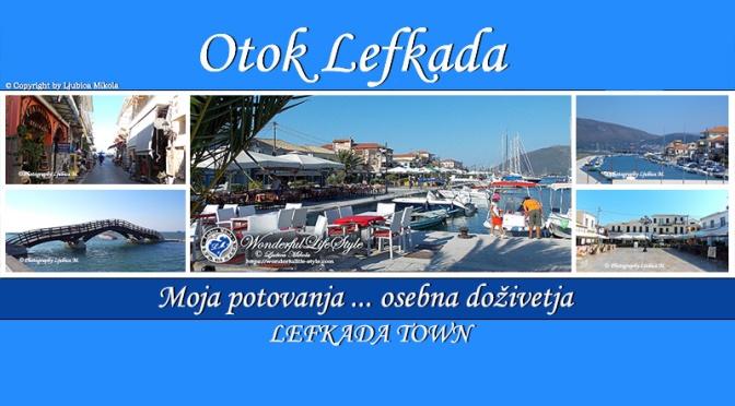 Otok Lefkada – osebna doživetja … mesto Lefkada