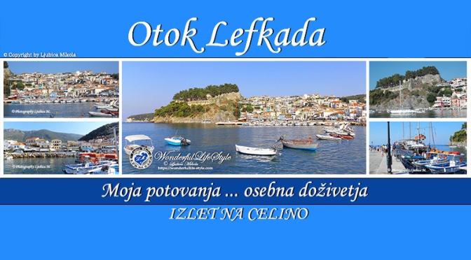 Otok Lefkada – osebna doživetja … Izlet na Celino