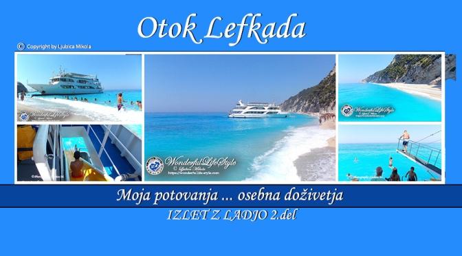 Otok Lefkada – osebna doživetja … Izlet z ladjo (2.del)