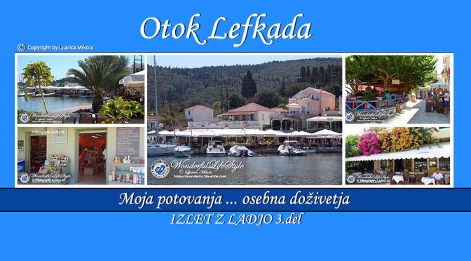 Otok Lefkada – osebna doživetja … Izlet z ladjo (3.del)